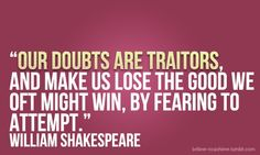 our doubts are traitors