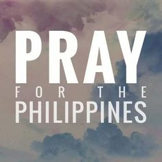 I encourage you to take a moment and pray for the Philippines. Your prayers count! #PrayForThePhilippines #Haiyan #Typhoon