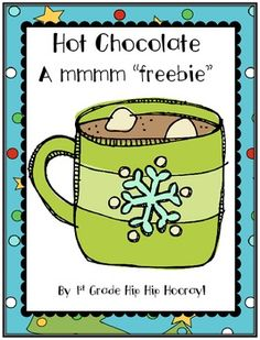 This goes perfectly with my day-before-winter-break hot chocolate party! ~ Hot Chocolate...A Freebie!