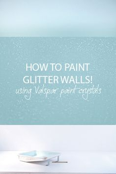Glitter painted walls. Doing this in the girls' rooms with pink paint!