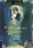 Mi miel mi dulzura-Michel Piquemal- Edelvives
