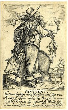 Unnumbered plate: a man in fashionable dress standing next to a pig, holding a wine-cup and capons. History Books, Art History, Thirty Years' War, 7 Sins, Dress Stand, Many Faces, Vanitas, Seven Deadly Sins, Ancient Greece