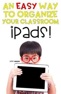An Easy Way to Organize Your Classroom iPads! Grab a FREEBIE to make your classroom iPads organized! via @mbuckets