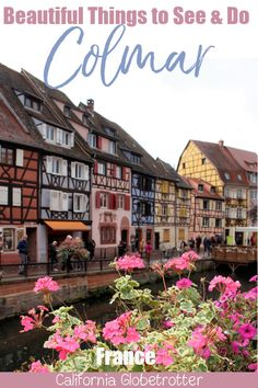 Beautiful Things to See & Do in Colmar California Globetrotter CaliGlobetrotr Travel Boards Resources Beautiful Things to See & Do in Colmar, France Europe Travel Guide, Europe Destinations, France Travel, Travel Guides, Coron, Places To Travel, Places To Visit, France 1, Life Hacks