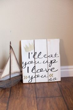 Hey, I found this really awesome Etsy listing at https://www.etsy.com/listing/218492978/ill-eat-you-up-wood-sign-where-the-wild