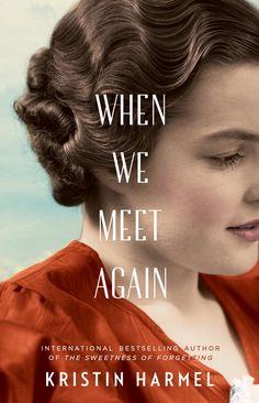 When We Meet Again by Kristin Harmel, June 7