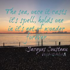 Jacques Cousteau really knew this - and so many of us agree - that spell is strong! Jacques Cousteau, Spelling, Hold On, It Cast, Cinema, Strong, Ocean, Mom, Beach