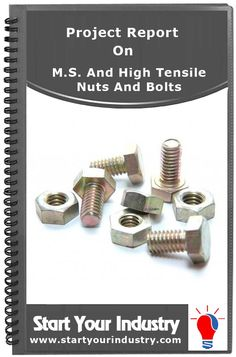 Project report on M.S. And High Tensile Nuts And Bolts Profile f1924ca60a0