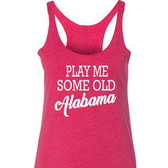 Play Me Some Old Alabama Tank Top. XS-XXL. Country tank top. Country shirt. Brad Paisley Alabama. Country concert shirt. Country concert tank top