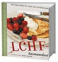 LCHF-husmanskost : den goda vägen till hälsa och viktminskning. Another book I would love to have on my shelf and in my kitchen!