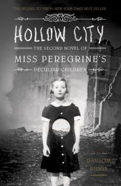 Hollow City: The Second Novel of Miss Peregrine's Children 1/14/14