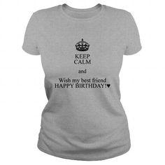 Keep calm and wish my best friend happy birthday h Mens Hoodie Best Friend Shirt