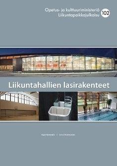 Liikuntahallien lasirakenteet, 2012.