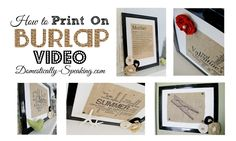 How to Print on Burlap Video
