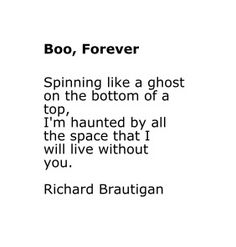 Boo forever von Richard Brautigan - Makeup For Eyes Kenny Powers, Fancy Words, Living Without You, Up Quotes, My Demons, Love You, My Love, I Feel Good, How To Fall Asleep