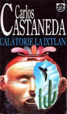 Carlos Castaneda - Călătorie la Ixtlan