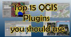 Top 15 QGIS Plugins you should use