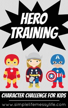 Hero Training: Kid's Character Challenge www.simplelifemessylife.com