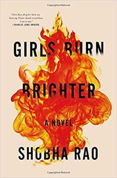 Amazon.com: Girls Burn Brighter: A Novel (9781250074256): Shobha Rao: Books