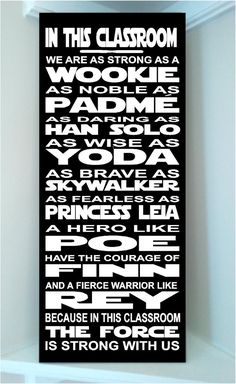 Beautiful STAR WARS wooden subway art 10x24 sign -In this CLASSROOM we are as strong as a wookie as noble as padme as brave as han solo...