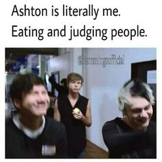 I'm the unattractive and untalented twin of Ashton. Funny because I had a twin called Ashton and Ashton (Irwin) reminds me of him. Calum Hood, Michael Clifford, Michael Jackson, Luke Hemmings, 5 Seconds Of Summer, Style Zayn Malik, Judging People, 5sos Memes, Funny Memes
