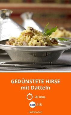 Gedünstete Hirse - mit Datteln - smarter - Kalorien: 215 Kcal - Zeit: 20 Min.   eatsmarter.de