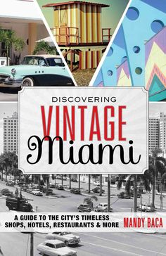 Discovering Vintage Miami takes you back in time to all of the timeless classic spots this city has to offer. The book spotlights the charming stories that tell you what each place is like now and how