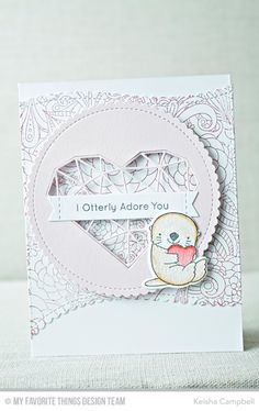 Otterly Love You Stamp Set and Die-namics, Floral Fantasy Background, Stitched Scallop Basic Edges 2 Die-namics, Stitched Sentiment Strips Die-namics. Abstract Heart Die-namics, Stitched Mini Scallop Circle STAX Die-namics - Keisha Campbell  #mftstamps