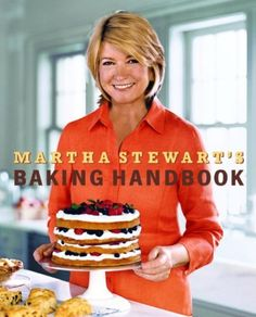 Martha Stewart's Baking Handbook by Martha Stewart, http://www.amazon.com/dp/B0049U4UP8/ref=cm_sw_r_pi_dp_gfHSrb0C78296