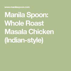 Manila Spoon: Whole Roast Masala Chicken (Indian-style)