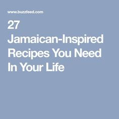 27 Jamaican-Inspired Recipes You Need In Your Life