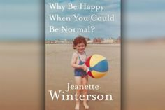 """""""Why Be Happy When You Could Be Normal?"""": Portrait of the artist as a young Pentecostal -- Jeanette Winterson's new memoir describes growing up brilliant, defiant and gay in a harsh evangelical home..."""