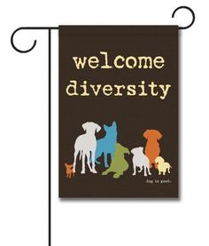 """Welcome Diversity - Garden Flag - 12.5"""" x 18""""  Flag stand sold separately  Proudly Printed in the USA  Vibrant colors printed on a poly/cotton outdoor quality fabric.  Digitally printed on both sides of the fabric. Text is reversed on the back of flag.  Ships in 5 days or less!"""