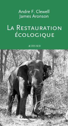 """La restauration écologique permet de """"réparer"""" les écosystèmes que les activités humaines ont détruits ou endommagés. Ce livre présente les fond"""