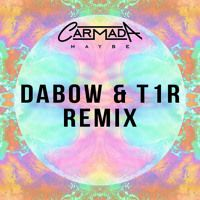 Carmada - Maybe (Dabow & T1R Remix) by dabow on SoundCloud