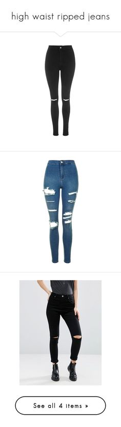 """""""high waist ripped jeans"""" by deanonirish ❤ liked on Polyvore featuring jeans, pants, bottoms, calças, pantalones, black, high rise skinny jeans, destructed skinny jeans, stretchy skinny jeans and high waisted skinny jeans"""