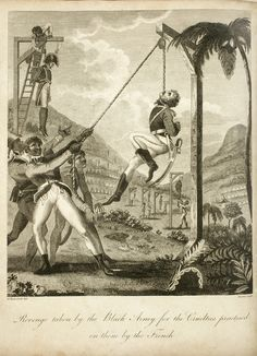 "August 22, 1791: The Haitian Slave Revolution begins in Saint-Domingue.  ""Revenge taken by the Black Army for the Cruelties Practised [sic] on them by the French,"" illustration by M. Rainsford, del., J. Barlow, sculp., from ""An Historical Account of the Black Empire of Hayti: Comprehending a View of the Principal Transactions in the Revolution of Saint Domingo..."" by Marcus Rainsford, 1805.  Patricia D. Klingenstein Library.  NYHS Image #83954d."