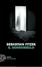 IL SONNAMBULO di Sebastian Fitzek