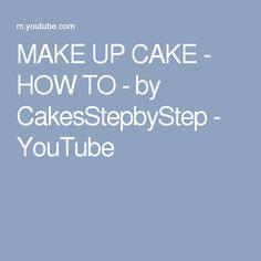 MAKE UP CAKE - HOW TO - by CakesStepbyStep - YouTube