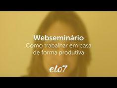 Webseminário do Elo7 - Como trabalhar em casa de forma produtiva - YouTube