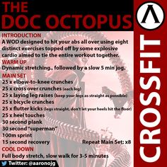 "(Updated) The ""Doc Octopus"" Abs WOD. This workout is designed to target your abs and midsection through eight distinct exercises, capped off with sprints to tie it all together. CrossFit."