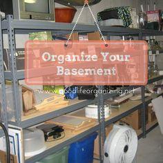 Tips to organize your basement | goodlifeorganizing.net