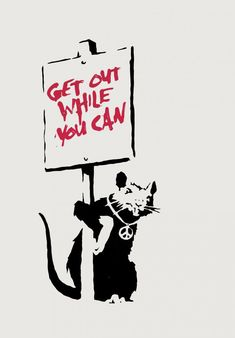 Banksy rat Get Out While You Can By | ArchesArt