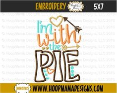 HoopMama Designs, LLC -    Thanksgiving Freebie 11/9 ONLY I'm With The Pie 4X4 5x7 6x10 , $0.00 (http://hoopmamadesigns.com/thanksgiving-freebie-11-9-only-im-with-the-pie-4x4-5x7-6x10/)