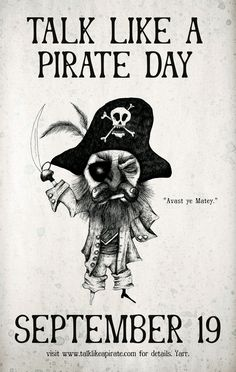International Talk Like A Pirate Day is on  my birthday... that must be why I have an abnormal obsession with skulls and bones.