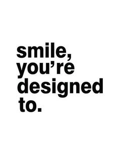 Smile, you're designed to print by pop monica quotes цитаты, Positive Vibes, Positive Quotes, Motivational Quotes, Inspirational Quotes, Quotes Quotes, Qoutes, Positive Affirmations, The Words, Smile Quotes