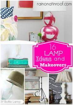AWESOME lamp ideas and lamp makeovers - something here for every style and DIY level. Most are pretty simple!