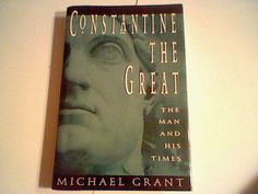 Constantine the Great: The Man and His Times Grant, Michael Hardcover