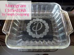 Expressions Vinyl Blog Monogram Etched Glass Dish | Expressions Vinyl Blog