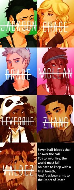Percy Jackson, Annabeth Chase, Jason Grace, Piper Mcleen, Hazel Levesque, Frank Zang and Leo Valadez. The Prophecy of Seven